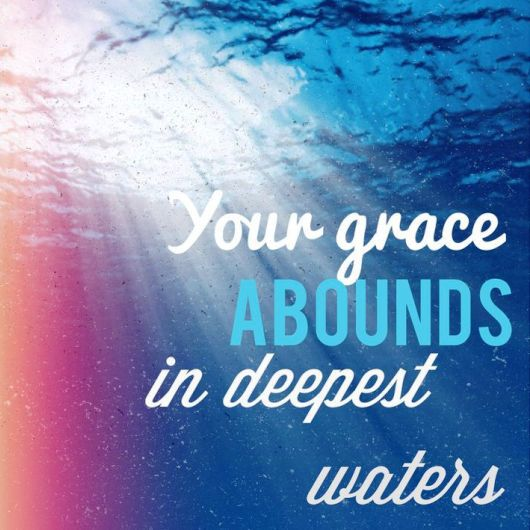 your-grace-abounds-in-deepest-waters